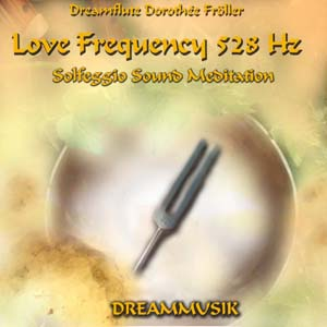 Love Frequency Sound Meditation 528 Hz by Dreamflute Dorothée Fröller